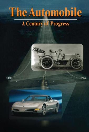The Automobile: A Century of Progress (Paperback)