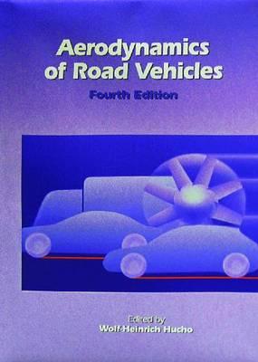 Aerodynamics of Road Vehicles: From Fluid Mechanics to Vehicle Engineering - Premiere Series Books 177 (Hardback)