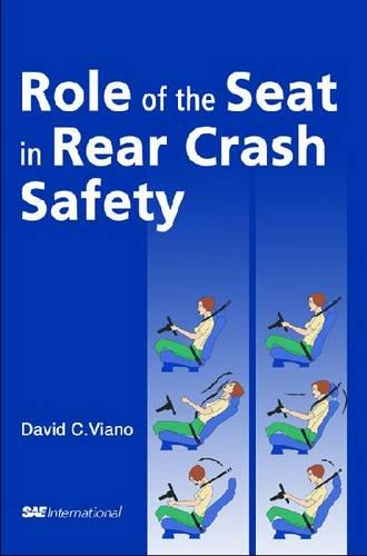 Role of the Seat in Rear Crash Safety - Premiere Series Books (Hardback)