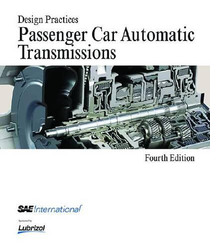 Design Practices: Passenger Car Automatic Transmissions (Hardback)