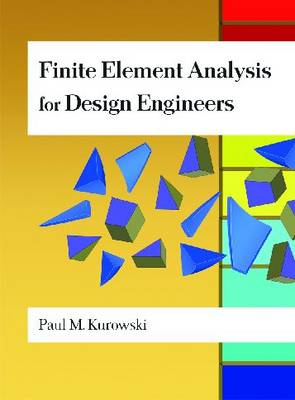 Finite Element Analysis for Design Engineers - Premiere Series Books (Hardback)