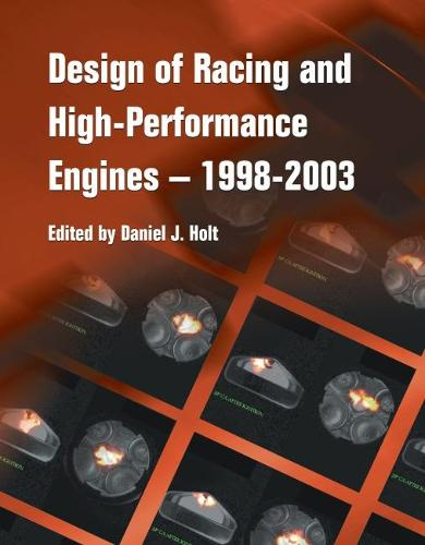 Design of Racing and High-Performance Engines 1998-2003 - Progress in Technology (Paperback)