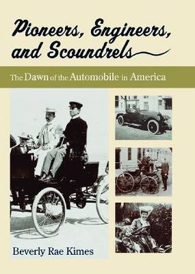 Pioneers, Engineers, and Scoundrels: The Dawn of the Automobile in America (Hardback)