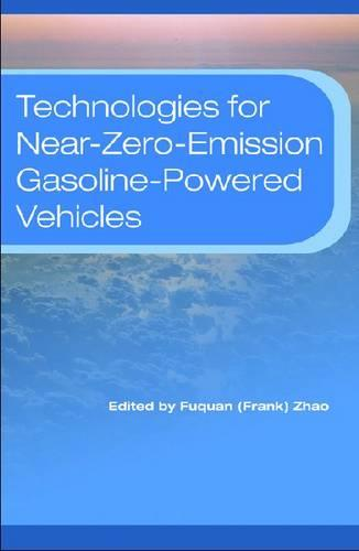 Technologies for Near-Zero-Emission Gasoline-Powered Vehicles - Premiere Series Books (Hardback)