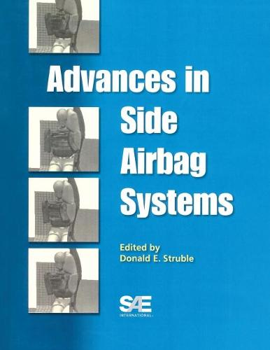 Advances in Side Airbag Systems - Progress in Technology (Paperback)