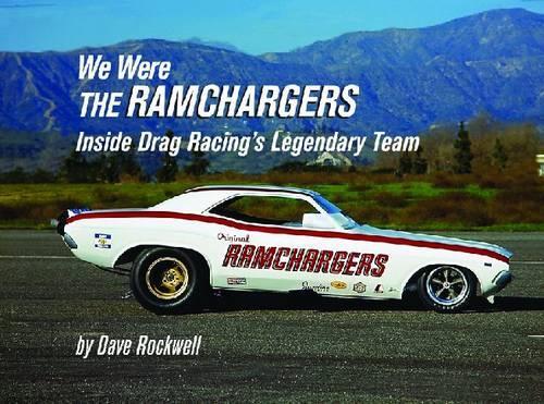 We Were the Ramchargers: Inside Drag Racing's Legendary Team - Premiere Series Books (Hardback)