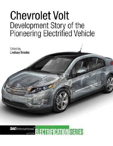 Chevrolet Volt: Development Story of the Pioneering Electrified Vehicle - Progress in Technology (Hardback)