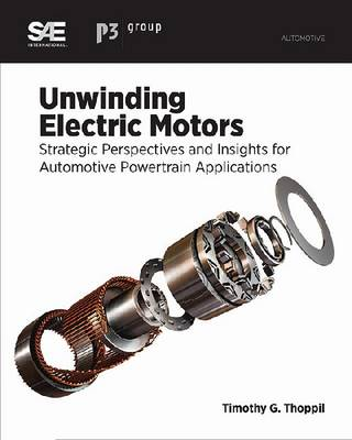 Unwinding Electric Motors: Strategic Perspectives and Insights for Automotive Powertrain Applications (Paperback)