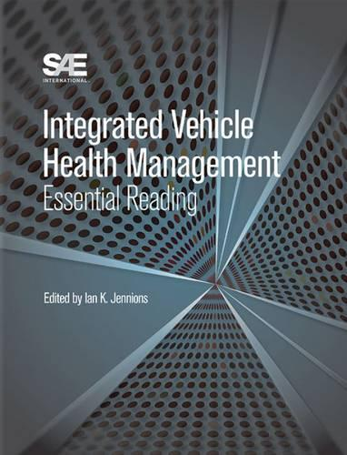 Integrated Vehicle Health Management: Essential Reading (Paperback)