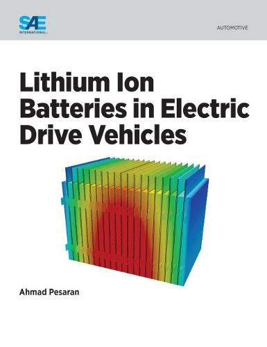 Lithium Ion Batteries in Electric Drive Vehicles (Paperback)