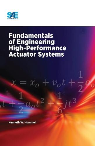 Fundamentals of Engineering High-Performance Actuator Systems (Hardback)