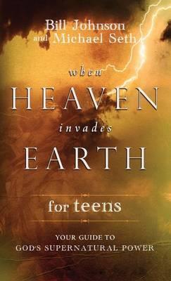 When Heaven Invades Earth for Teens (Hardback)