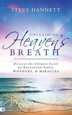 Unleashing Heaven's Breath (Hardback)