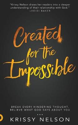 Created for the Impossible: Break Every Hindering Thought, Believe What God Says about You (Hardback)