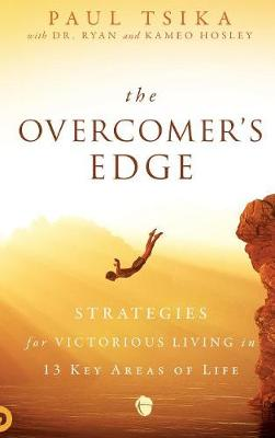 The Overcomer's Edge: Strategies for Victorious Living in 13 Key Areas of Life (Hardback)