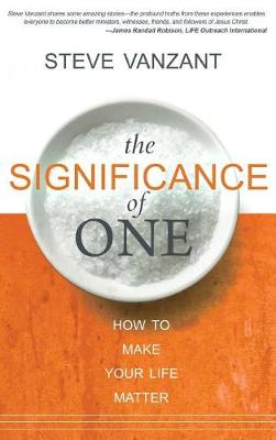 The Significance of One: How to Make Your Life Matter (Hardback)