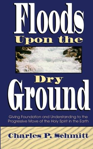 Floods Upon the Dry Ground (Paperback)