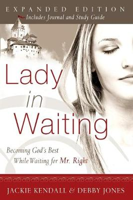 Lady in Waiting: Becoming God's Best While Waiting for Mr. Right (Expanded) (Paperback)