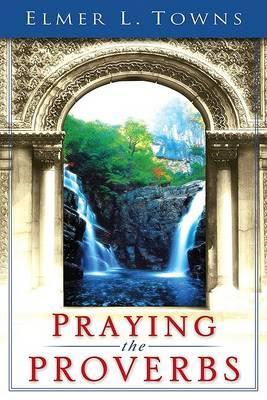 Praying the Proverbs (Paperback)