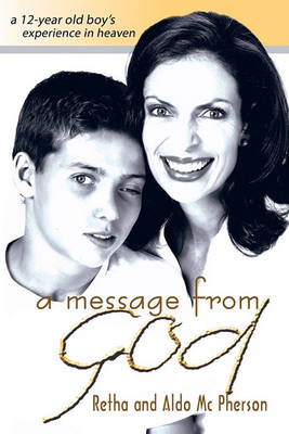 Message from God: A 12-Year Old Boy's Experience in Heaven (Paperback)
