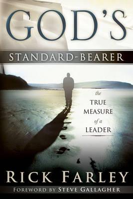 God's Standard-Bearer: The True Measure of a Leader (Paperback)