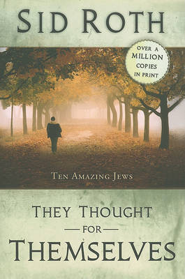 They Thought for Themselves: Ten Amazing Jews (Paperback)