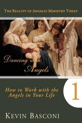 Dancing with Angels: How You Can Work with the Angels in Your Life (Paperback)