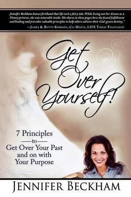 Get Over Yourself!: 7 Principles to Get Over Your Past and on with Your Purpose (Paperback)