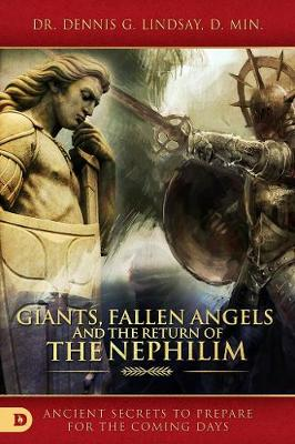 Giants, Fallen Angels, and the Return of the Nephilim: Ancient Secrets to Prepare for the Coming Days (Paperback)