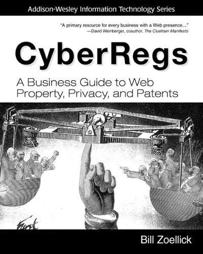CyberRegs: A Business Guide to Web Property, Privacy, and Patents (paperback) (Paperback)
