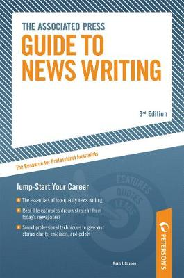 The Associated Press Guide to News Writing - Associated Press Guide to News Writing (Paperback)