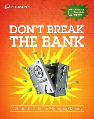 Don't Break the Bank: A Student's Guide to Managing Money (Paperback)