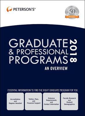 Graduate & Professional Programs: An Overview 2018 (Hardback)