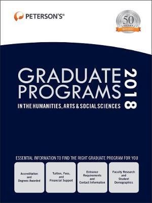 Graduate Programs in the Humanities, Arts & Social Sciences 2018 (Hardback)