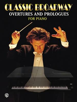 Classic Broadway: Overtures and Prologues for Piano (Paperback)