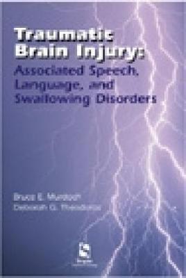 Traumatic Brain Injury: Associated Speech, Language, and Swallowing Disorders (Paperback)