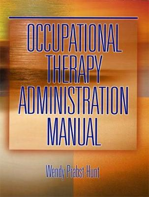 Occupational Therapy Administration Manual (Paperback)
