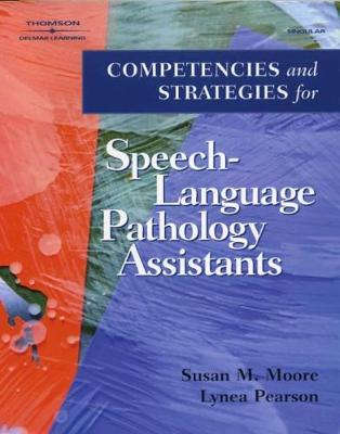 Competencies and Strategies for Speech-Language Pathologist Assistants (Paperback)