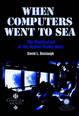 When Computers Went to Sea: The Digitalization of the United States Navy (Hardback)
