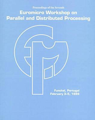 Workshop on Parallel and Distributed Processing: EUROMICRO 1999 (Paperback)
