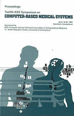 12th IEEE Symposium on Computer-Based Medial Systems (Cbms '99) (Hardback)