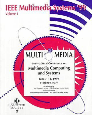 1999 International Conference on Multimedia Computing and Systems (Icmcs '99) (Paperback)