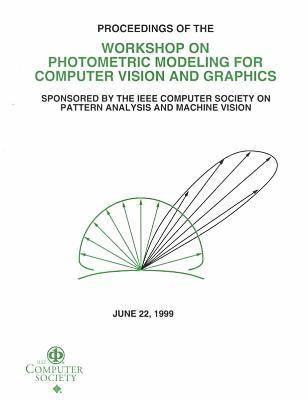 1999 IEEE Workshop on Photometric Modeling for Computer Vision and Graphics (Pmcvg '99) (Paperback)