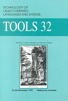 32nd International Conference on Technology of Object-Oriented Language and Systems (Tools-32/Pacific '99) (Paperback)
