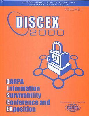 DARPA Information Survivability Conference and Exposition 2000 (Hardback)