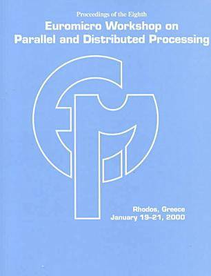 Euromicro Workshop on Parallel and Distributed Processing: 8th (Paperback)
