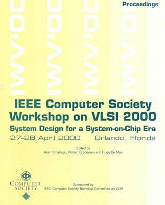 2000 IEEE Computer Society Workshop on Vlsi (Wvlsi 2000) (Paperback)
