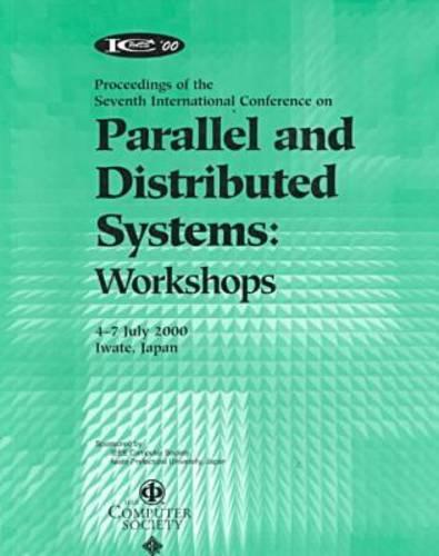 Parallel and Distributed Systems Workshops: ICPADS 2000 (Paperback)