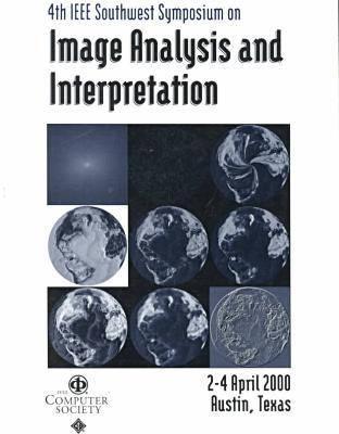 IEEE Southwest Symposium on Image Analysis and Interpretation: SSIAI 2000 4th (Paperback)