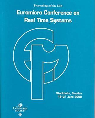 2000 Real-Time Sys (Euromicro) 12th Conf (Paperback)